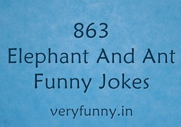 Elephant And Ant Funny Jokes