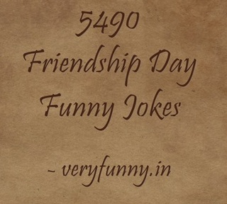 Friendship Day Funny Jokes