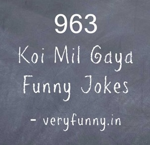 Koi Mil Gaya Funny Jokes