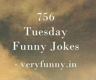 Tuesday Funny Jokes